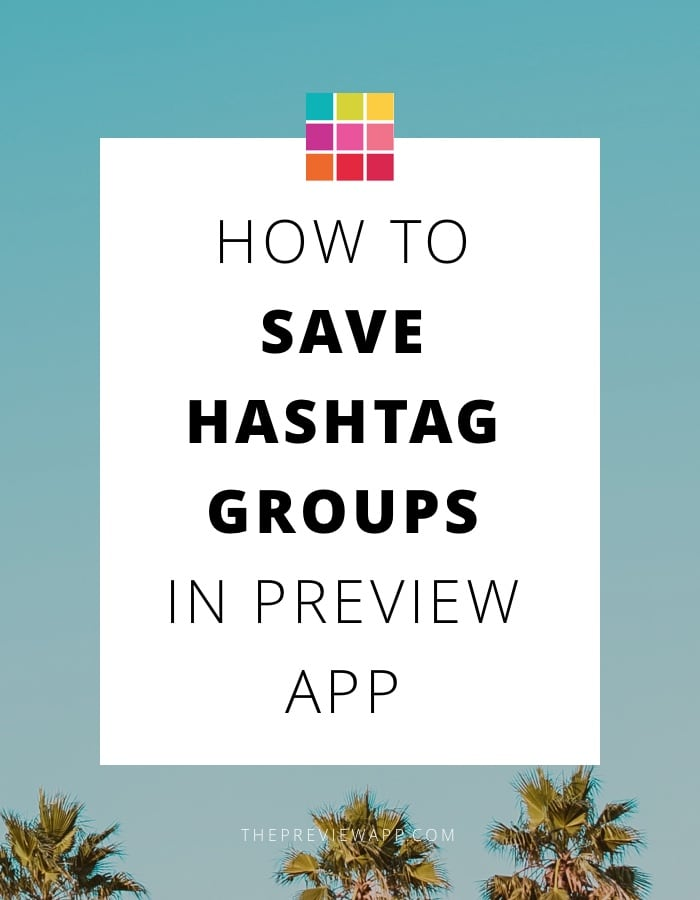Save Instagram hashtag groups in Preview App