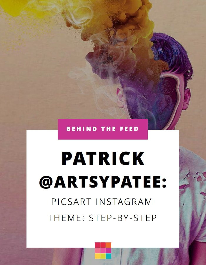 Patrick's Picsart edit step by step and Instagram theme