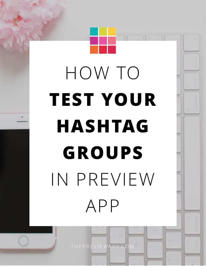 How to test Instagram hashtag groups using Preview app