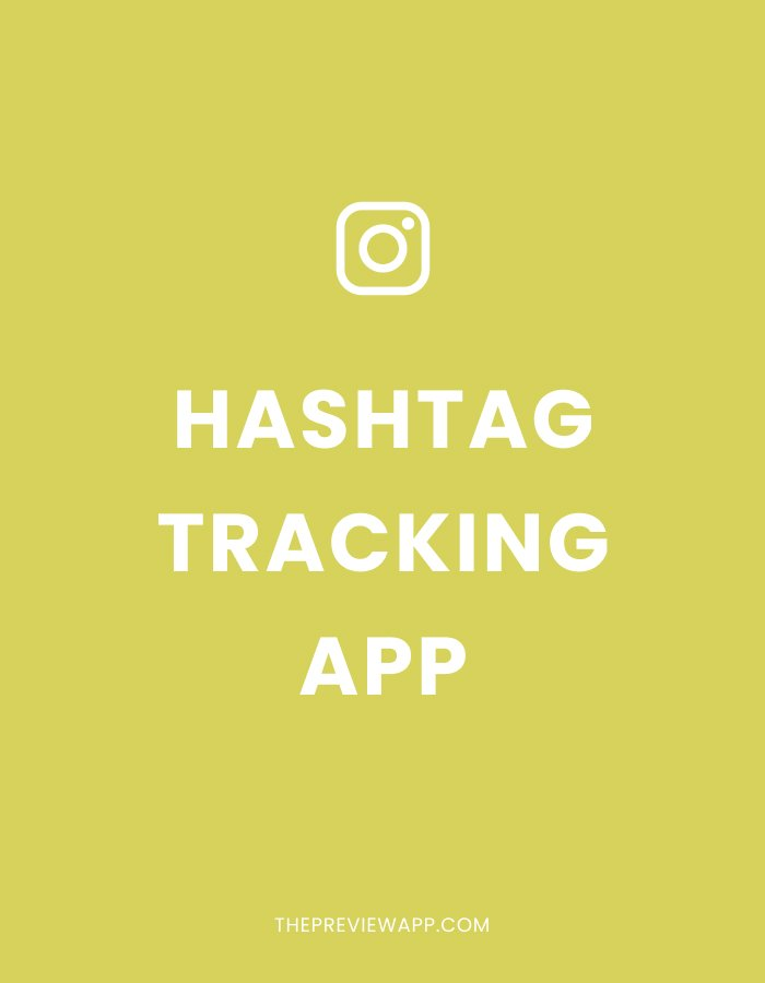 Instagram Hashtag Tracking Analytics in Preview App