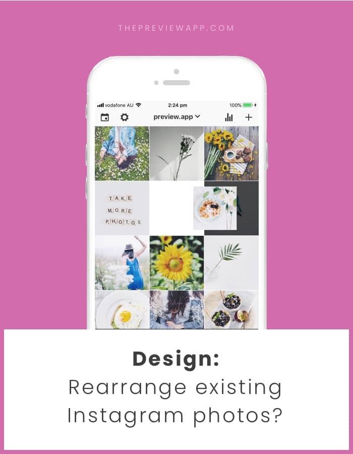 Rearrange existing Instagram photos