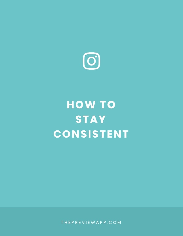 How to stay consistent on Instagram?
