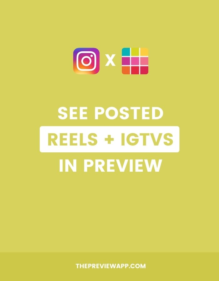 How to Show Posted Instagram Reels and IGTVs in Preview?